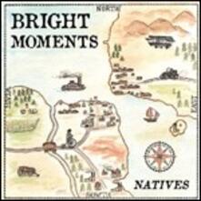 Natives - Vinile LP di Bright Moments
