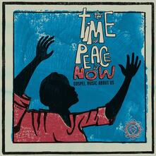 The Time for Peace Is Now - Vinile LP