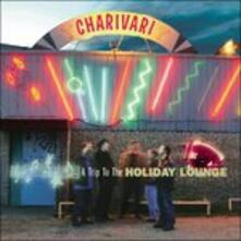A Trip to the Holiday Lounge - CD Audio di Charivari