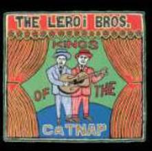 Kings of the Catnap - CD Audio di LeRoi Brothers