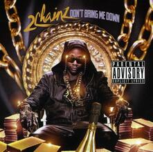 Don'T Bring Me Down - CD Audio di Two Chainz