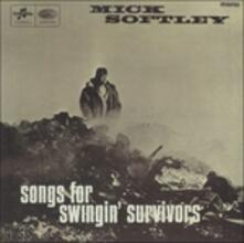 Songs for Swingin' Survivors - CD Audio di Mick Softley