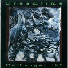 Cathanger '86 - CD Audio di Dreamtime