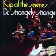 Kip of the Serenes - CD Audio di Dr. Strangely Strange