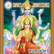 Only Love Can Save Us - CD Audio di Shiva's Quintessence
