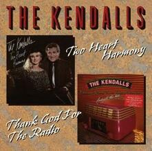 Two Heart Harmony - Thank God for the Radio - CD Audio di Kendalls