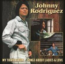 My Third Album - Songs About Ladies & Love - CD Audio di Johnny Rodriguez