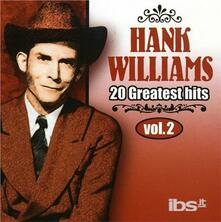 20 Greatest Hits 2 - CD Audio di Hank Williams