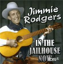 In the Jailhouse Now - CD Audio di Jimmie Rodgers