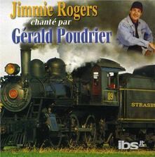 Jimmie Rogers Chante Par - CD Audio di Gerald Poudrier