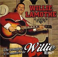 Du Country A La Maniere.. - CD Audio di Willie Lamothe