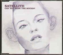 Can You Hear - CD Audio Singolo di Satellite
