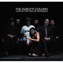 Love in the Time of Recession - CD Audio di Durutti Column