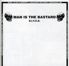 D.I.Y.C.D. - CD Audio di Man Is the Bastard