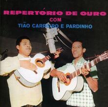 Repertorio de ouro - CD Audio di Tião Carreiro,Pardinho