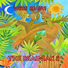 We'Re Ready! - CD Audio di Brainiac 5