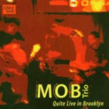 Quite Live in Brooklyn - CD Audio di MOB Trio