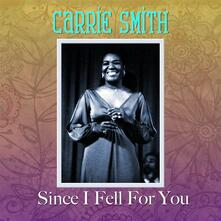 Since I Fell For You - CD Audio di Carrie Smith
