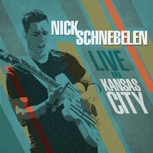 Live in Kansas City - CD Audio di Nick Schnebelen