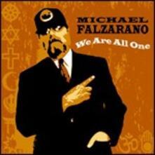 We Are All One - CD Audio di Michael Falzarano