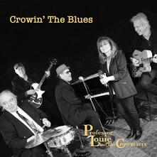 Crowin the Blues - CD Audio di Professor Louie