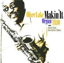 Makin' it - CD Audio di Oliver Lake