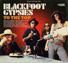 To the Top - CD Audio di Blackfoot Gypsies