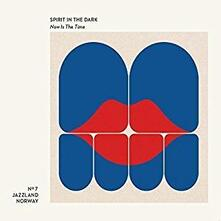 Now Is the Time - CD Audio di Spirit in the Dark