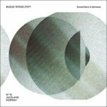 Somewhere in Between - CD Audio di Bugge Wesseltoft