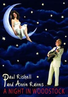 Paul Rishell & Annie Raines. A Night In Woodstock - DVD