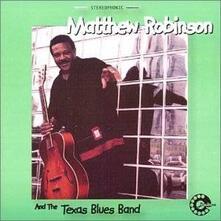 Matthew Robinson and the Texas Blues Band - CD Audio di Matthew Robinson