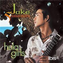 Hula Girls - CD Audio di Jake Shimabukuro