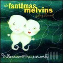 Millennium Monsterworks - CD Audio di Melvins,Fantomas