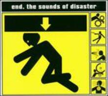 The Sounds of Disaster - CD Audio di The End