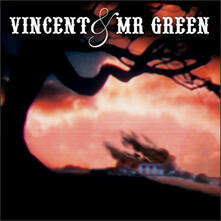 Vincent & Mr. Green - CD Audio di Vincent & Mr. Green