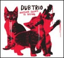 Another Sound Is Dying - CD Audio di Dub Trio