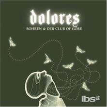 Dolores - CD Audio di Bohren & Der Club of Gore