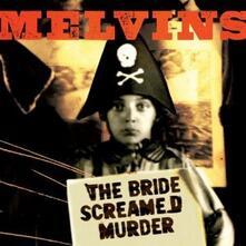 Bride Screamed Murder - CD Audio di Melvins