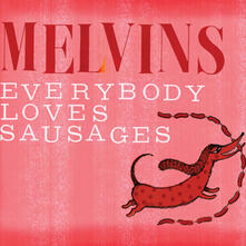 Everybody Loves Sausages - CD Audio di Melvins