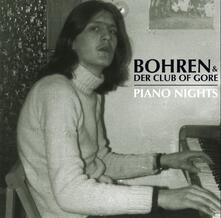 Piano Nights (Digipack) - CD Audio di Bohren & Der Club of Gore