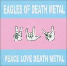 Peace Love Death Metal - CD Audio di Eagles of Death Metal