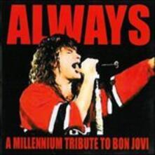 Always. A Millennium Tribute to Bon Jovi - CD Audio