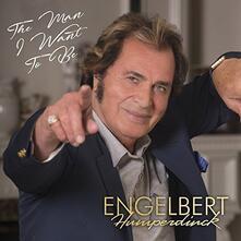 Man I Want To Be - CD Audio di Engelbert