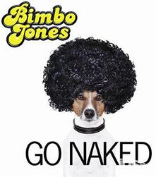 Go Naked - CD Audio di Bimbo Jones