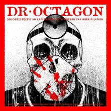 Moosebumps. An Exploration Into Modern Day Horripilation - Vinile LP di Dr. Octagon