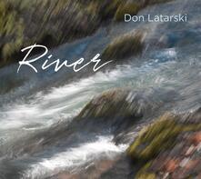River - CD Audio di Don Latarski