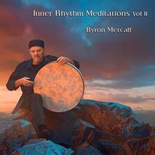 Inner Rhythm Meditations vol.2 - CD Audio di Byron Metcalf