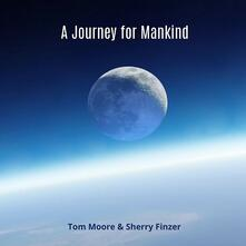 A Journey for Mankind - CD Audio di Sherry Finzer,Tom Moore