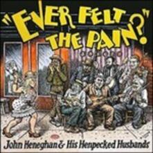 Ever Felt the Pain? - Vinile LP di John Heneghan