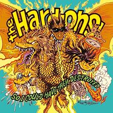 So I Could Have Them Destroyed - CD Audio di Hard-Ons